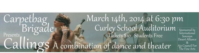 Carpetbag Brigade will be presenting 'Callings' at the Curley School in Ajo on March 14th @ 6:30pm
